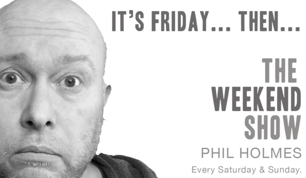 The Weekend Show With Phil Holmes